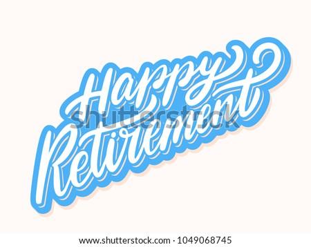 Happy Retirement. Vector lettering.
