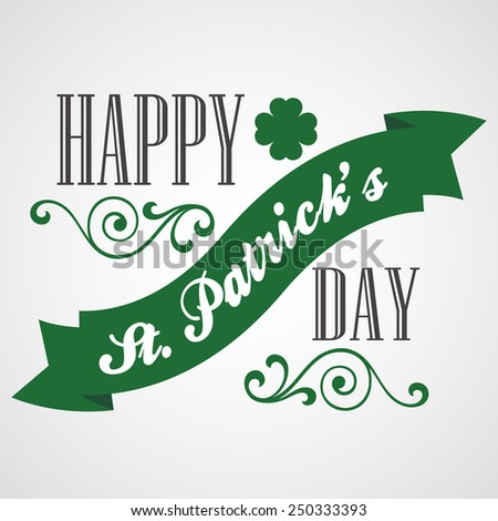 Happy Saint Patrick's Day Lettering Card. Typographic With Ornaments,  Ribbon and Clover #250333393