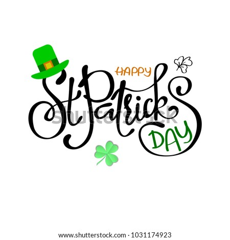 Happy Saint Patrick's Day logotype. Hand drawn typography badge with green hat and shamrock. Hand sketched Irish celebration design. Beer festival lettering typography icon