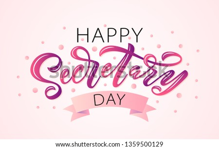Happy Secretary Day hand lettering vector illustration. 24 April 2019. Hand drawn text design for National Secretaries Day. Administrative Professionals Day. Script word for print greetings card