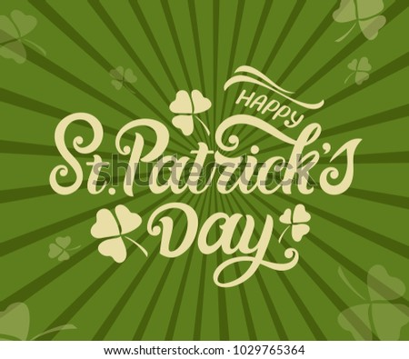Happy St. Patrick's Day handwritten lettering with shamrock leaves. St. Patrick's Day typography vector design for greeting cards and poster. Design template celebration. Vector illustration.