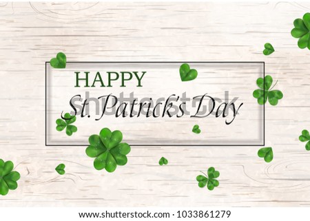 Happy St. Patrick's day. st patricks day design with falling shamrock, four leaved clover on wooden background. Ireland symbol pattern. Design for banner, card, invitation, postcard.