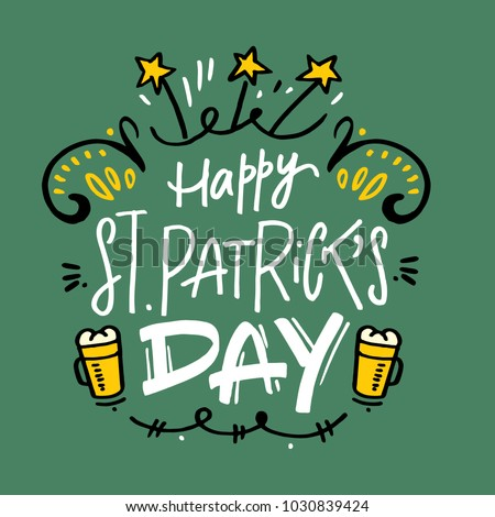 Happy st. patricks day lettering text. Hand drawn vector illustration.