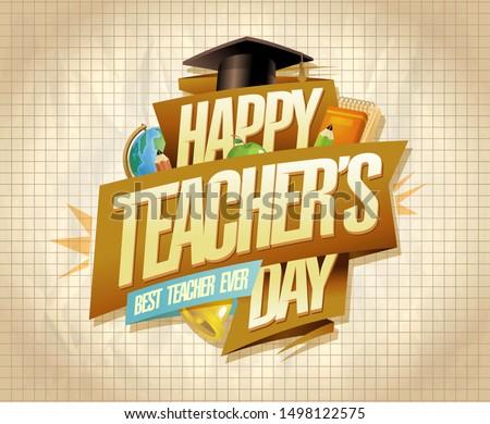 Happy teacher's day card or banner design, best teacher ever concept
