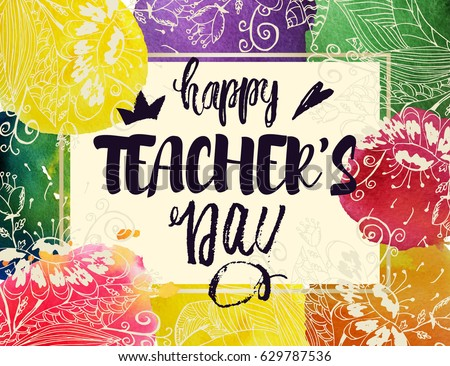 Happy teacher's Day Greeting Card. Frame with congratulations to the day of teachers. Watercolor stains with flowers. Vector