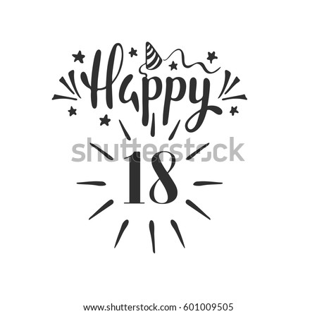 Happy 18th Birthday.  Lettering. Hand drawn vector illustration, design, greeting card, logo.
