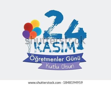 Happy 24th November teachers' day. Teachers' day typography and balloon drawing.(24 kasım öğretmenler günü kutlu olsun) Stok fotoğraf ©