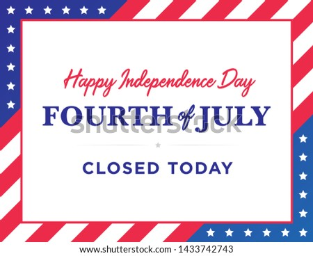 Happy 4th of July Independence Day Business Closed Today Sign Vector Text Illustration Background