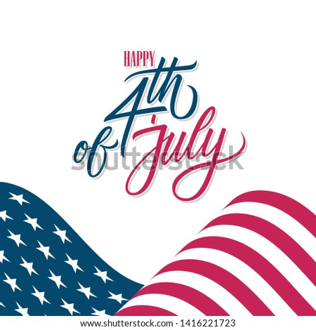 Happy 4th of July United States Independence Day greeting card with waving american national flag and hand lettering greetings. Vector illustration.