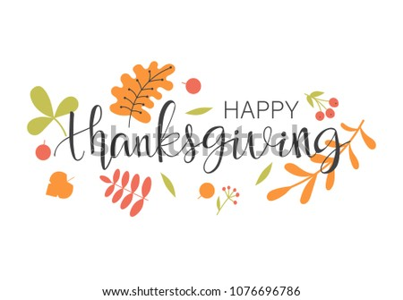 Happy Thanksgiving calligraphy text decorated with autumn leaves. Vector vintage style autumn lettering.