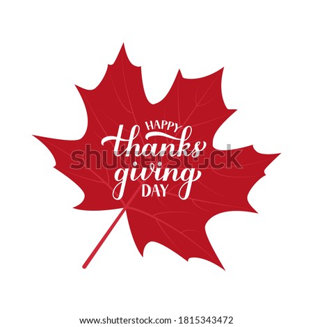 Happy Thanksgiving Day calligraphy hand lettering on Canadian maple leaf. Holiday in Canada.  Vector template for greeting card, typography poster, banner, flyer, sticker, t-shirt. Stockfoto ©