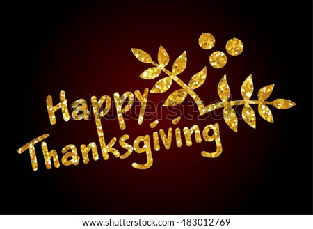 Happy Thanksgiving Day Vector Illustration. Lettering gold letters on a dark background, autumn leaves.
