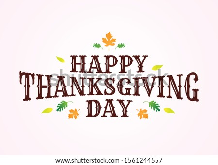 Happy thanksgiving day with autumn leaves. Hand drawn text lettering for Thanksgiving Day. Calligraphic design for print greetings card, shirt, banner, poster. Vector illustration EPS.8 EPS.10