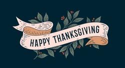 Happy Thanksgiving. Retro greeting card with ribbon and text happy thanksgiving. Old ribbon banner in engraving style for Happy Thanksgiving Day. Old school vintage ribbon. Vector Illustration