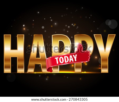 Happy Today golden typography with thumbs up sign - vector eps10 #270843305