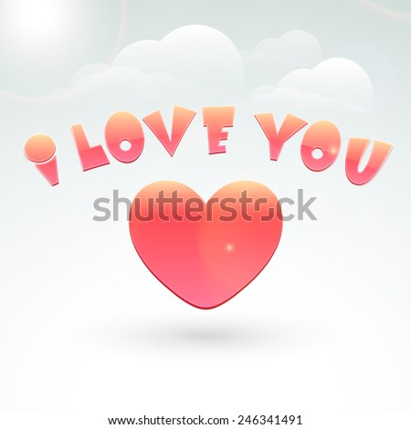 Happy Valentine\'s Day celebration with colorful glossy text I Love You with heart on shiny cloudy sky background.