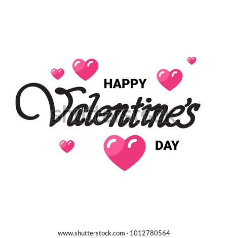 Happy Valentine's Day Greeting Card With Handwritten Type Lettering On White Background Vector Illustration #1012780564