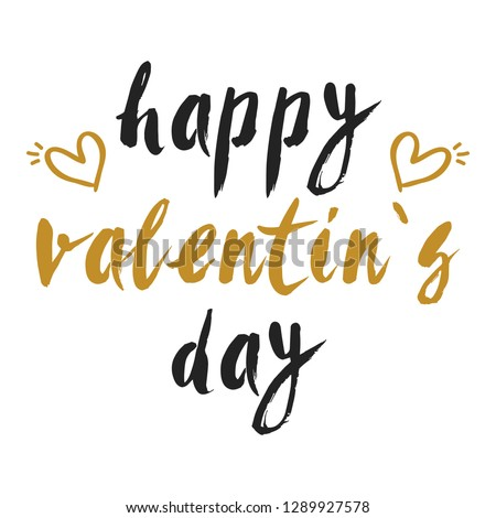 Happy Valentine's day. Hand drawn creative calligraphy and brush pen lettering isolated on white background. design for holiday greeting card and invitation wedding,  #1289927578