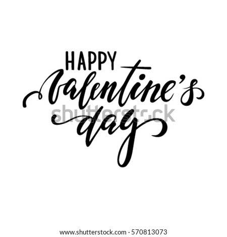 happy Valentine's day. Hand drawn creative calligraphy and brush pen lettering isolated on white background. design for holiday greeting card and invitation wedding, Valentine's day and Happy love day