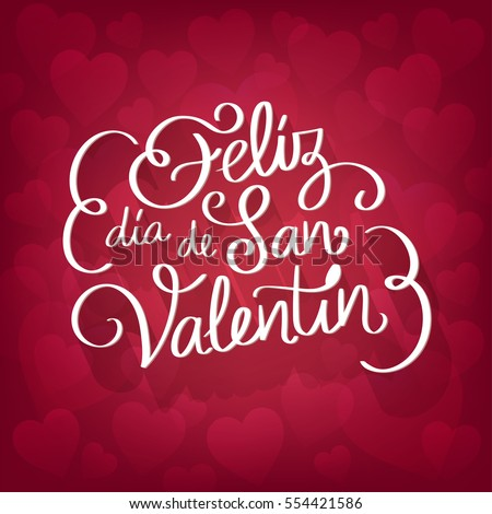 Happy Valentine's day spanish text. Lovely red background full of hearts with the text: 'Feliz dia de San Valentin'. Hand drawing vector lettering design. Foto stock ©
