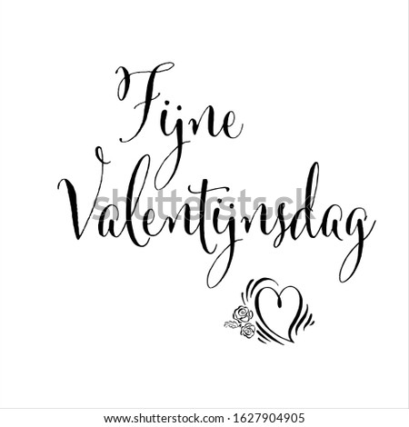 Happy Valentine's day written in Dutch. Handwritten calligraphy lettering composition. Vector illustration logo. Design for postcards, t-shirts, banners, greeting card, event, flyer. EPS10 Stockfoto ©
