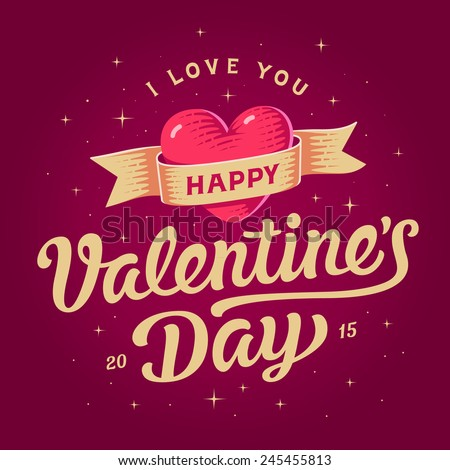 Happy valentines day card. Beautiful lettering with symbol of heart
