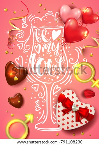 """Happy Valentines day card with wine glass and hand drawn lettering inside. Handwritten  inscription """"be my love"""". Background with realistic rose petals, chocolate, gift heart shaped box, balloons."""
