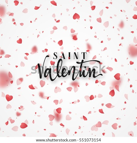 Happy Valentines Day. lettering French Inscription handmade. Saint Valentin. Greeting card. Bright red hearts flying in the form of petals on a white background. Pink heart in frame.