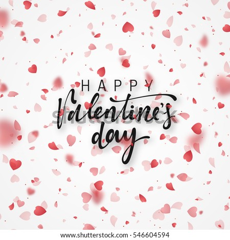 Happy Valentines Day lettering greeting card. Bright red hearts flying in the form of petals on a white background.  Festive banner and poster.  Celebration pink texture