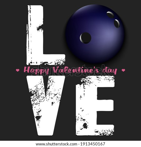 Happy Valentines Day. Love and bowling ball. Design pattern on the bowling theme for greeting card, logo, emblem, banner, poster, flyer, badges. Vector illustration