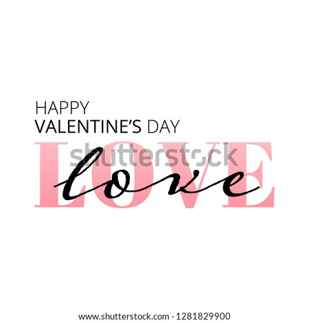 Happy Valentines Day. Love. Be my Valentine. Vector illustration isolated on white background. Hand drawn text for Valentines Day greeting card. For print cards, banner, poster.
