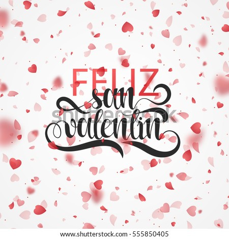 Shutterstock Happy Valentines Day. Phrase Spanish handmade. Feliz San Valentin. Bright red hearts flying in the form of petals on a white background. Festive banner and poster. Celebration pink texture