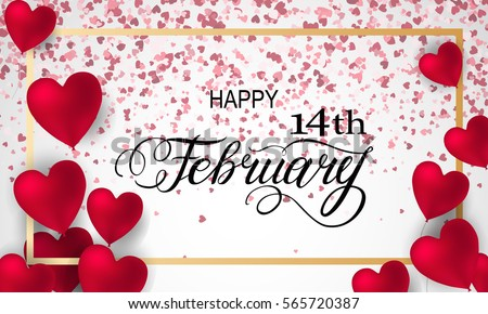 Happy valentines day romantic design elements. Red 3D Realistic hearts with Lettering 14 February in frame. Template design for banner, flyer, postcard