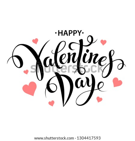 Happy Valentines Day typography poster with handwritten calligraphy text, isolated on white background. Lettering #1304417593