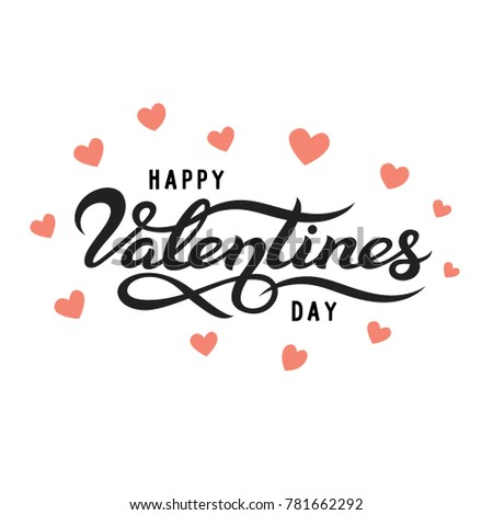 Happy Valentines Day typography poster with handwritten calligraphy text, isolated on white background with pink hearts. Vector Illustration #781662292