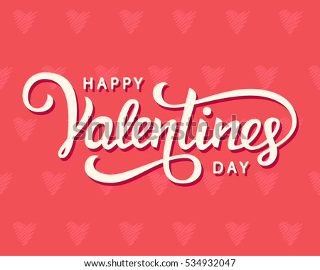 Happy Valentines Day typography poster with handwritten calligraphy text. Vector Illustration #534932047