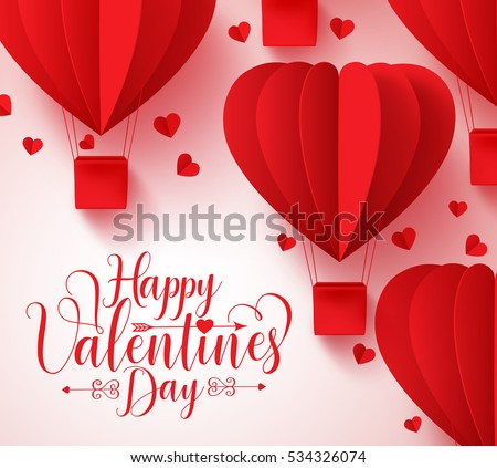 Happy valentines day typography vector design with paper cut red heart shape hot air balloons flying in white background. Vector illustration.