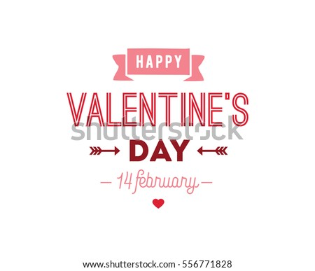 Happy Valentines day typography. Vector text design. Usable for banners, greeting cards, gifts etc. 14 february #556771828
