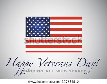 Happy veterans day. Honoring all who served. American Flag. 11th of November