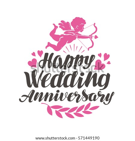 Happy Wedding Anniversary. Label with beautiful lettering, calligraphy. Vector illustration