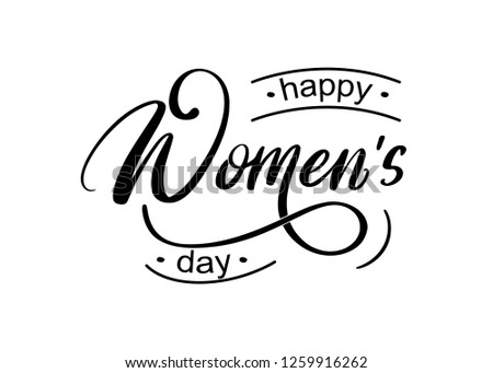 Happy Women's day. Hand written lettering isolated on white background. International Woman's Day greeting calligraphy. Vector template for poster, social network, banner, cards.
