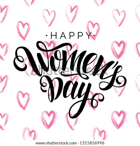 Happy Women's Day vector script lettering on white background. Hand written design element for card, poster, banner.Modern calligraphy for 8 March day. Hand drawn clipart.Seamless pattern with hearts. #1315856996