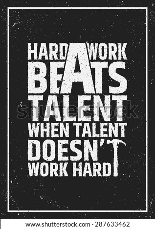 hard work beats talent when