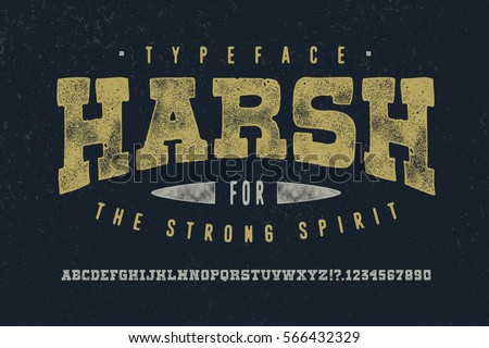 stock-vector-harsh-font-crafted-retro-vintage-typeface-design-original-handmade-textured-lettering-type