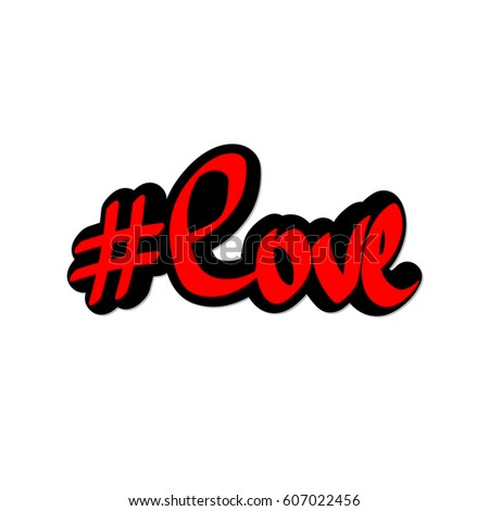 Hashtag love, calligraphy lettering, word design template, vector illustration