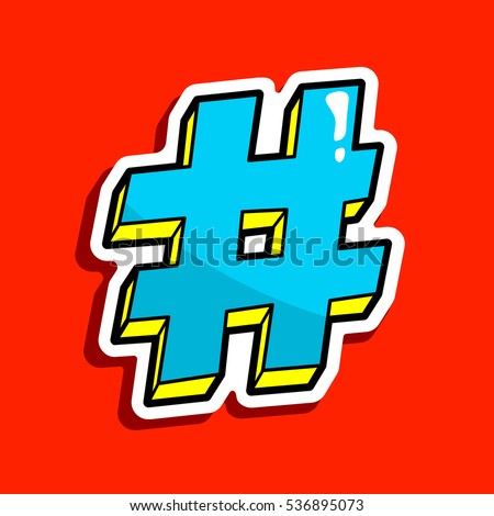 Hashtag. Number, Pound sign isolated on orange. Vector sticker, patch badge. Hash tag, social media, Search, Send, sharing post, photo, microblogging. Cool Comic, Pop art, Fashion 80s-90s retro style