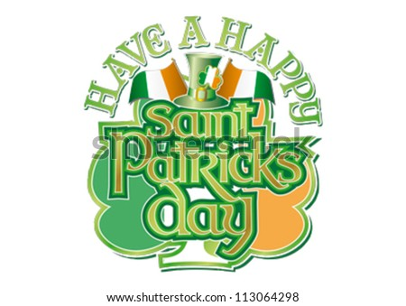 Have a Happy St Patricks Day with hat, Irish flags and shamrock editable vector graphic