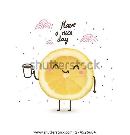 have a nice day - cute funny cartoon illustration with lemon drinking coffee or tea ストックフォト ©