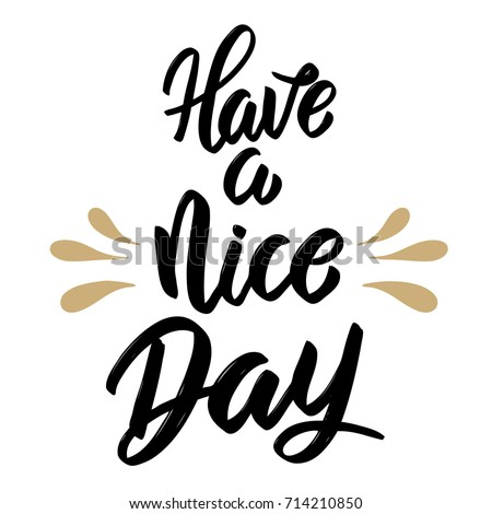 have a nice day hand drawn