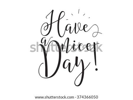 have a nice day inscription